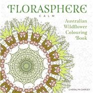 Florasphere Calm by Darcey, Cheralyn, 9781925017977