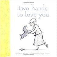 Two Hands to Love You by Adams, Diane; Keiser, Paige, 9780811877978