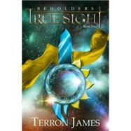 True Sight by James, Terron, 9781939967978
