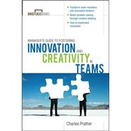 The Manager's Guide to Fostering Innovation and Creativity in Teams by Prather, Charles, 9780071627979