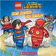 Race Around The World! (LEGO DC Super Heroes: 8x8) by King, Trey; Wang, Sean, 9780545867979