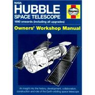 Haynes Nasa Hubble Space Telescope 1990 Onwards - Including All Upgrades by Baker, David, 9780857337979