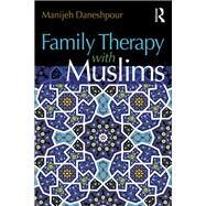 Family Therapy With Muslims by Daneshpour; Manijeh, 9781138947979