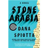 Stone Arabia : A Novel by Spiotta, Dana, 9781451617979