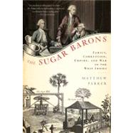 The Sugar Barons Family, Corruption, Empire, and War in the West Indies by Parker, Matthew, 9780802777980