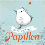 Papillon, Book 1 The Very Fluffy Kitty, Papillon by Kang, A. N.; Kang, A. N., 9781484717981