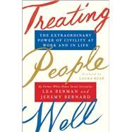 Treating People Well by Berman, Lea; Bernard, Jeremy; Bush, Laura, 9781501157981