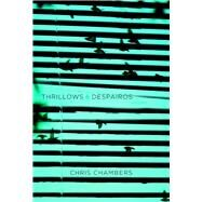 Thrillows & Despairos by Chambers, Chris, 9781894987981