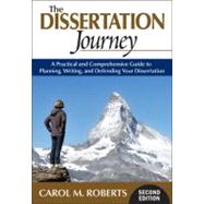 The Dissertation Journey; A Practical and Comprehensive Guide to Planning, Writing, and Defending Your Dissertation by Carol M. Roberts, 9781412977982