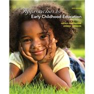 Approaches to Early Childhood Education by Roopnarine, Jaipaul; Johnson, James E., 9780132657983
