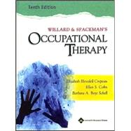Willard and Spackman's Occupational Therapy by Crepeau, Elizabeth Blesedell; Cohn, Ellen S.; Boyt Schell, Barbara A., 9780781727983