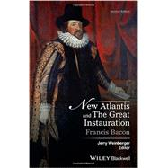 New Atlantis and the Great Instauration by Bacon, Francis; Weinberger, Jerry, 9781119097983