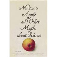 Newton's Apple and Other Myths About Science by Numbers, Ronald L.; Kampourakis, Kostas, 9780674967984