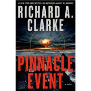 Pinnacle Event A Novel by Clarke, Richard A., 9781250047984