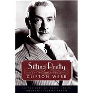 Sitting Pretty by Webb, Clifton; Smith, David L. (CON); Wagner, Robert, 9781496807984