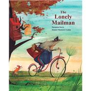 The Lonely Mailman by Isern, Susanna; Montero Galán, Daniel; Brokenbrow, Jon, 9788416147984