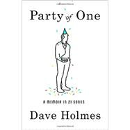 Party of One by Holmes, Dave, 9780804187985