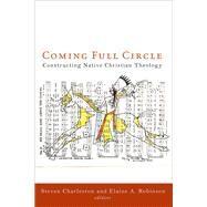 Coming Full Circle by Charleston, Steven; Robinson, Elaine A., 9781451487985