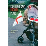 Contemporary English Plays Eden's Empire; Alaska; Shades; A Day at the Racists; The Westbridge by Graham, James; Moore, DC; Lustgarten, Anders; Bano, Alia; De-lahay, Rachel; Sierz, Aleks, 9781472587985