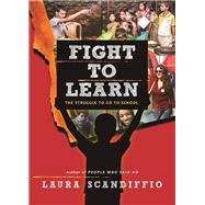 Fight to Learn The Struggle to Go to School by Scandiffio, Laura, 9781554517985