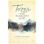 Tozer on the Almighty God A 365-Day Devotional by Tozer, A. W.; Eggert, Ron, 9781600667985