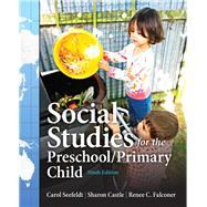 Social Studies for the Preschool/Primary Child by Seefeldt, Carol; Castle, Sharon D.; Falconer, Renee D., 9780132867986