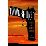 The Pawnbroker by Thurlo, Aimée; Thurlo, David, 9781250027986