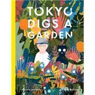 Tokyo Digs a Garden by Lappano, Jon-Erik; Hatanaka, Kellen, 9781554987986