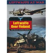 Luftwaffe over Finland by Stenman, Keshinen; Keshinen, Kalevi, 9781848327986