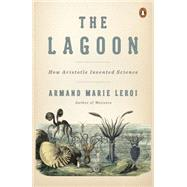The Lagoon by Leroi, Armand Marie; MacPherson, Simon; Koutsogiannopoulos, David, 9780143127987