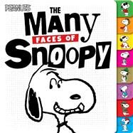 The Many Faces of Snoopy by Schulz, Charles M.; Cooper, Jason; Scott, Vicki, 9781481477987