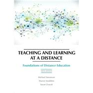 Teaching and Learning at a Distance: Foundations of Distance Education by Simonson, Michael; Smaldino, Sharon; Zvacek, Susan M., 9781623967987