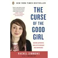 The Curse of the Good Girl Raising Authentic Girls with Courage and Confidence by Simmons, Rachel, 9780143117988