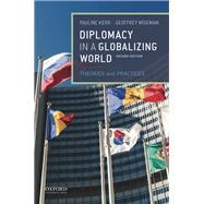 Diplomacy in a Globalizing World by Kerr, Pauline; Wiseman, Geoffrey, 9780190647988