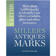 Miller's Antique Marks by Miller, Judith, 9781845337988