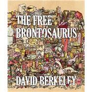 The Free Brontosaurus by Berkeley, David, 9781940207988