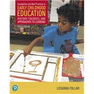 Foundations and Best Practices in Early Childhood Education by Follari, Lissanna, 9780134747989