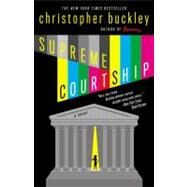 Supreme Courtship by Buckley, Christopher, 9780446697989