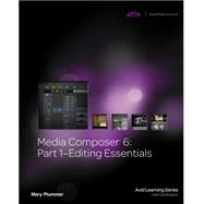 Media Composer 6 Part 1 - Editing Essentials by Plummer, Mary, 9781133727989