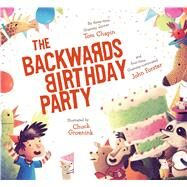 The Backwards Birthday Party by Chapin, Tom; Forster, John; Groenink, Chuck; Chapin, Tom, 9781442467989