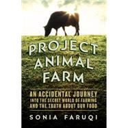 Project Animal Farm by Faruqi, Sonia, 9781605987989