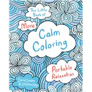 The Little Book of More Calm Coloring by Sinden, David; Kay, Victoria, 9781501137990