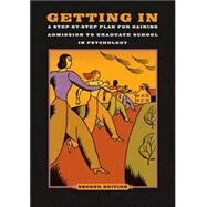 Getting In : A Step-by-Step Plan for Gaining Admission to Graduate School in Psychology by American Psychological Association, 9781591477990