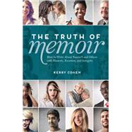 The Truth of Memoir by Cohen, Kerry, 9781599637990