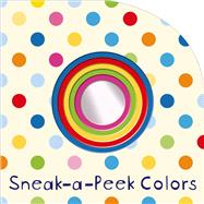 Sneak-a-Peek: Colors by Priddy, Roger, 9780312517991