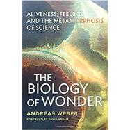 The Biology of Wonder by Weber, Andreas; Abram, David, 9780865717992