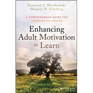 Enhancing Adult Motivation to Learn by Wlodkowski, Raymond J.; Ginsberg, Margery B., 9781119077992