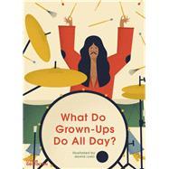 What Do Grown-ups Do All Day? by Ryski, Dawid, 9783899557992