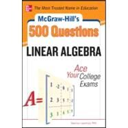 McGraw-Hill's 500 College Linear Algebra Questions to Know by Test Day by Lipschutz, Seymour, 9780071797993