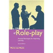 The Effective Use of Role Play: Practical Techniques for Improving Learning by Ments, Morry Van, 9780749427993